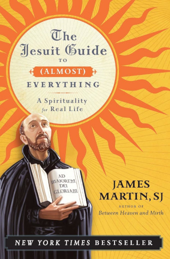 The book cover for A Jesuit Guide to (Almost) Everything by James Martin SJ